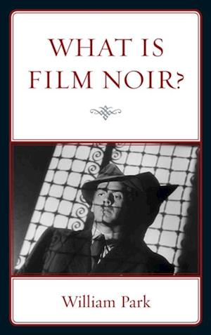 What is Film Noir? af William Park