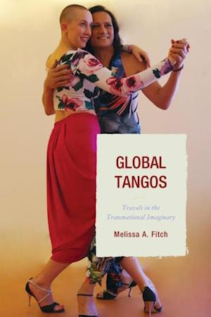 Global Tangos af Melissa A. Fitch