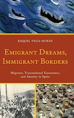 Emigrant Dreams, Immigrant Borders