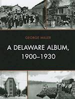 A Delaware Album, 1900-1930 af George Miller