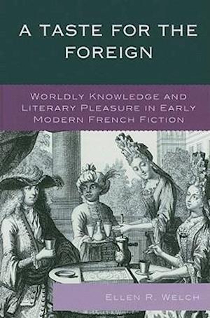 A Taste for the Foreign af Ellen R. Welch