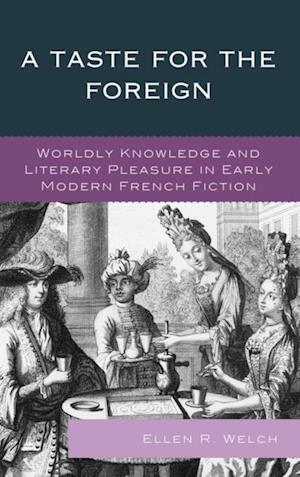 Taste for the Foreign af Ellen R. Welch