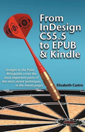 From Indesign CS 5.5 to Epub and Kindle af Elizabeth Castro