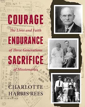 Bog, paperback Courage, Endurance, Sacrifice af Charlotte Harris Rees