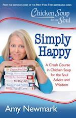 Chicken Soup for the Soul Simply Happy (CHICKEN SOUP FOR THE SOUL)