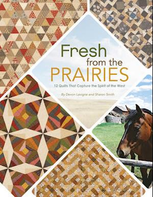 Fresh from the Prairies af Devon LaVigne