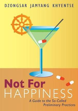 Not for Happiness af Dzongsar Jamyang Khyentse