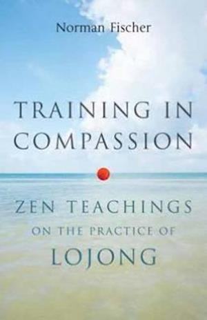 Training in Compassion af Norman Fischer