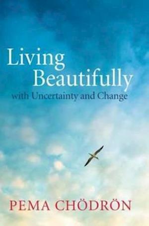 Living Beautifully af Pema Chodron