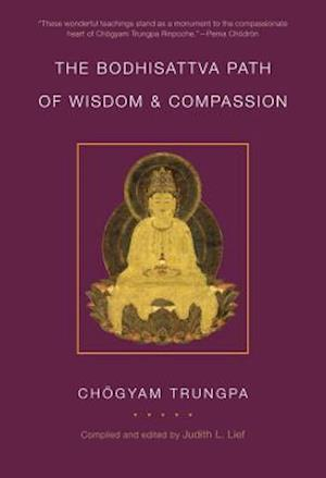 The Bodhisattva Path of Wisdom and Compassion af Chogyam Trungpa