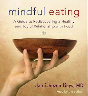 Mindful Eating af Jan Chozen Bays