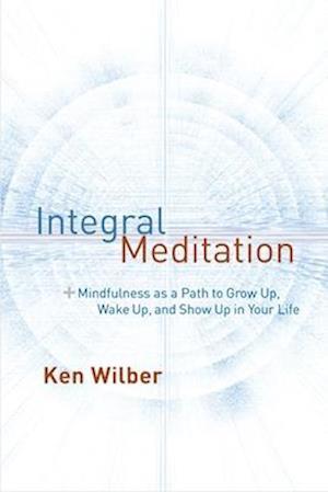 Integral Meditation af Ken Wilber