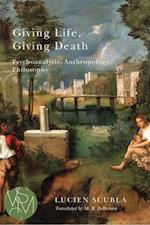 Giving Life, Giving Death (Studies in Violence, Mimesis, and Culture)
