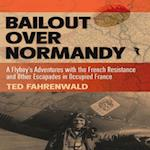 Bailout Over Normandy af Ted Fahrenwald