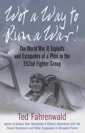 Wot a Way to Run a War! af Ted Fahrenwald