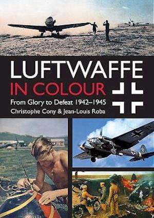 Bog, paperback Luftwaffe in Colour. Volume 2 af Christophe Cony, Jean-Louis Roba