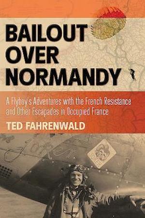 Bog, hardback Bailout Over Normandy af Ted Fahrenwald