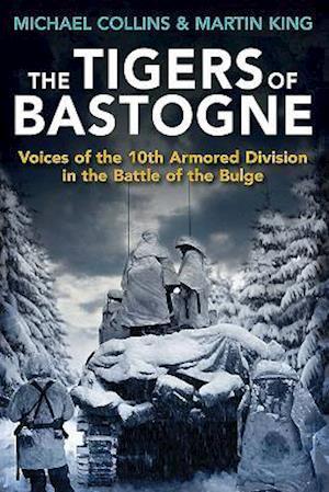 Bog, paperback The Tigers of Bastogne af Martin King, Michael Collins