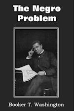 The Negro Problem af Booker T. Washington, Charles Waddell Chesnutt, T. Thomas Fortune