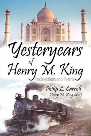 Yesteryears of Henry M. King af Philip L. Carroll, Henry M. King