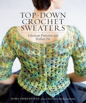 Top-down Crochet Sweaters af Dora Ohrenstein