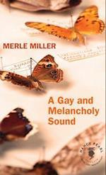 A Gay and Melancholy Sound af Merle Miller