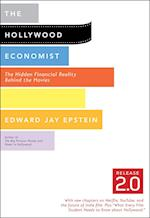 The Hollywood Economist Release 2.0 af Edward Jay Epstein