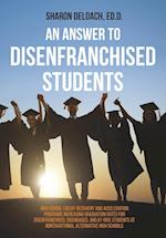 An  Answer to Disenfranchised Students