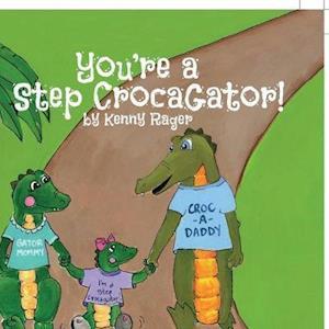 Bog, paperback You're a Step Crocagator af Kenny Rager