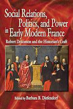 Social Relations, Politics, and Power in Early Modern France (Early Modern)
