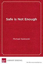 Safe Is Not Enough (Youth Development and Education)