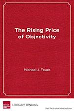 The Rising Price of Objectivity