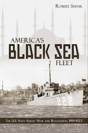 America's Black Sea Fleet af Robert Shenk