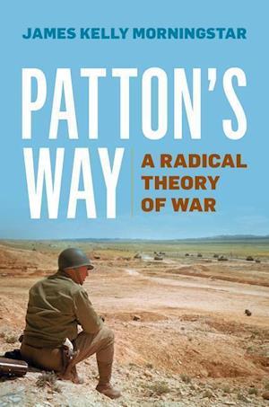 Bog, hardback Patton's Way af James Kelly Morningstar