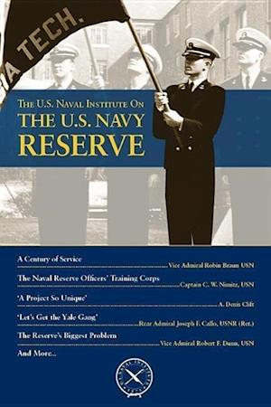 The U.S. Navel Institute On The U.S. Navy Reserve af Thomas J. Cutler