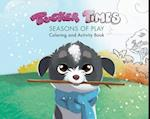 Tucker Times Seasons of Play Coloring and Activity Book