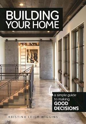 Bog, paperback Building Your Home af Kristina Leigh Wiggins