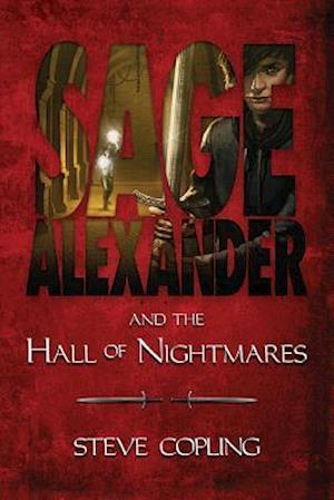 Bog, hardback Sage Alexander and the Hall of Nightmares af Steve Copling