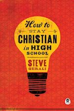 How to Stay Christian in High School af Steven Gerali