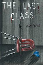 The Last Class af Jason Drake