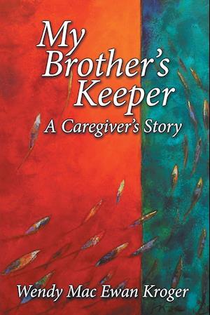 Bog, paperback My Brother's Keeper af Wendy Mac Ewan Kroger