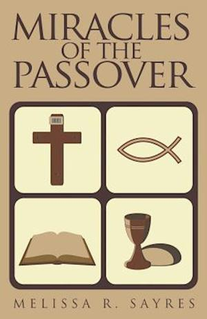 Miracles of the Passover af Melissa R. Sayres