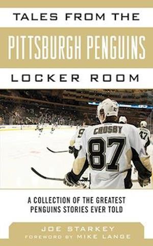 Tales from the Pittsburgh Penguins Locker Room af Joe Starkey