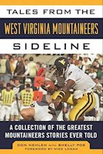 Tales from the West Virginia Mountaineers Sideline (Tales from the Team)