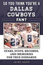 So You Think You're a Cowboys Fan? (So You Think Youre a Team Fan)