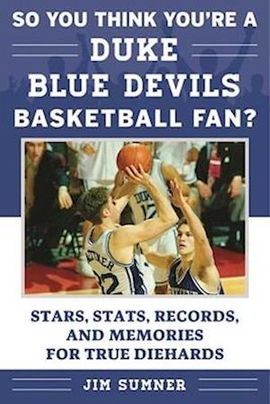 Bog, paperback So You Think You're a Duke Blue Devils Basketball Fan? af Jim Sumner