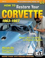 How to Restore Your Corvette: 1963-1967 af Chris Petris