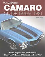 The Definitive Camaro Guide 1970-1981