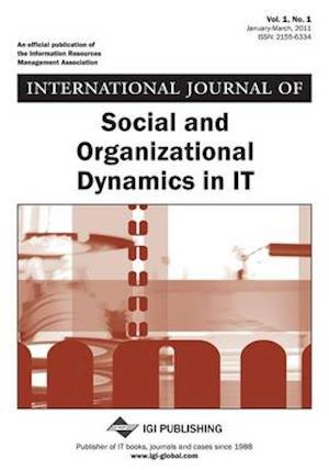 International Journal of Social and Organizational Dynamics in It, Vol 1 ISS 1 af Michael Knight