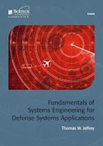 Fundamentals of Systems Engineering for Defense Systems Applications
